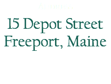 Address 15 Depot Street Freeport, Maine